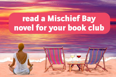 Read a Mischief Bay novel for your bookclub
