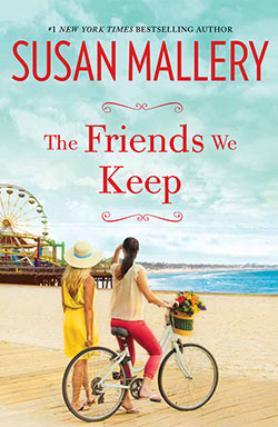 The Friends We Keep by Susan Mallery